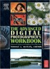 The Advanced Digital Photographer's Workbook
