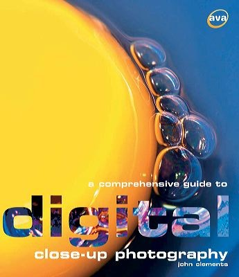 A Comprehensive Guide to Digital Close-up Photography