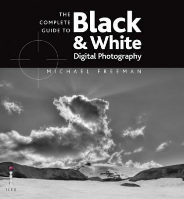 Complete Guide to Black and White Photography | Books | What Digital Camera